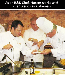As an R&D Chef, Hunter works with clients such as Kikkoman.