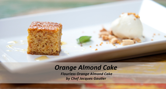 Flourless Orange Almond Cake by Chef Jacques Gautier